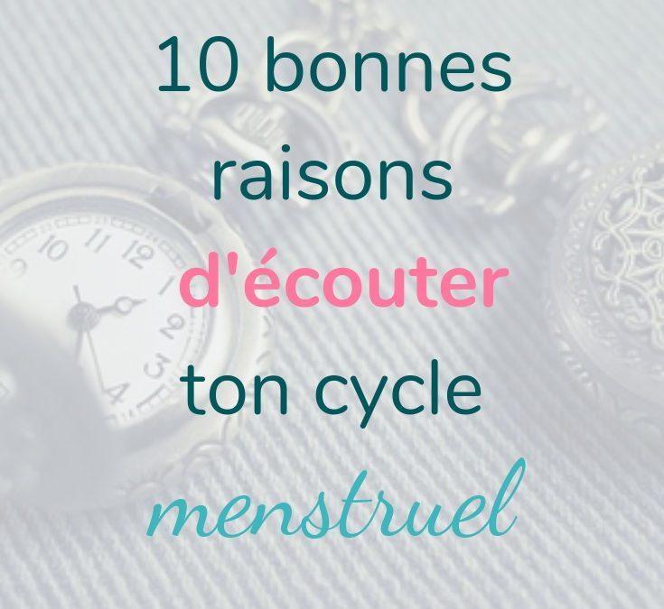10 bonnes raisons d'écouter et de travailler avec son cycle menstruel