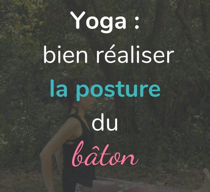 Bien réaliser la posture du bâton en yoga