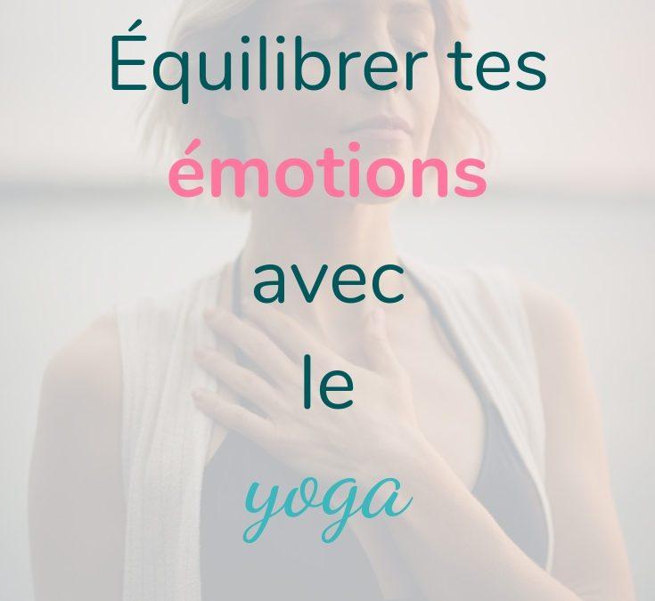 Comment équilibrer tes émotions au fil du cycle avec le yoga?