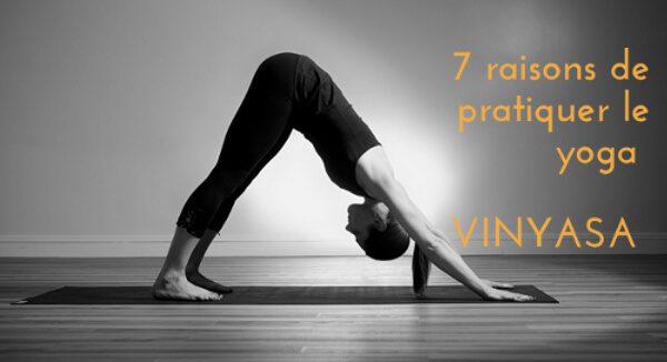 7 raisons de pratiquer le yoga vinyasa