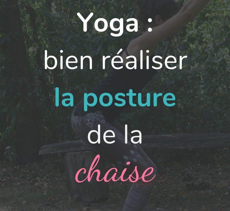 Bien réaliser la posture de la chaise en yoga